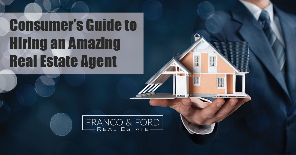 Consumer's Guide to Hiring an Amazing Real Estate Agent