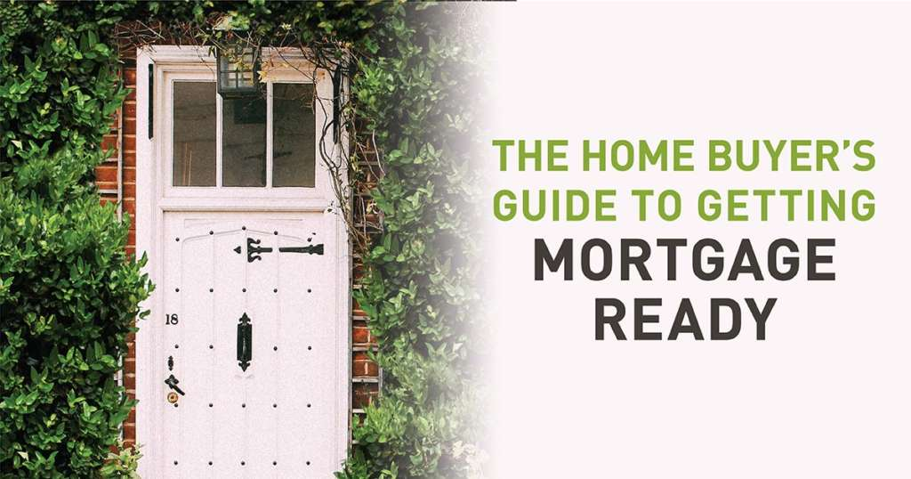 Homebuyer's Guide to Getting Mortgage Ready